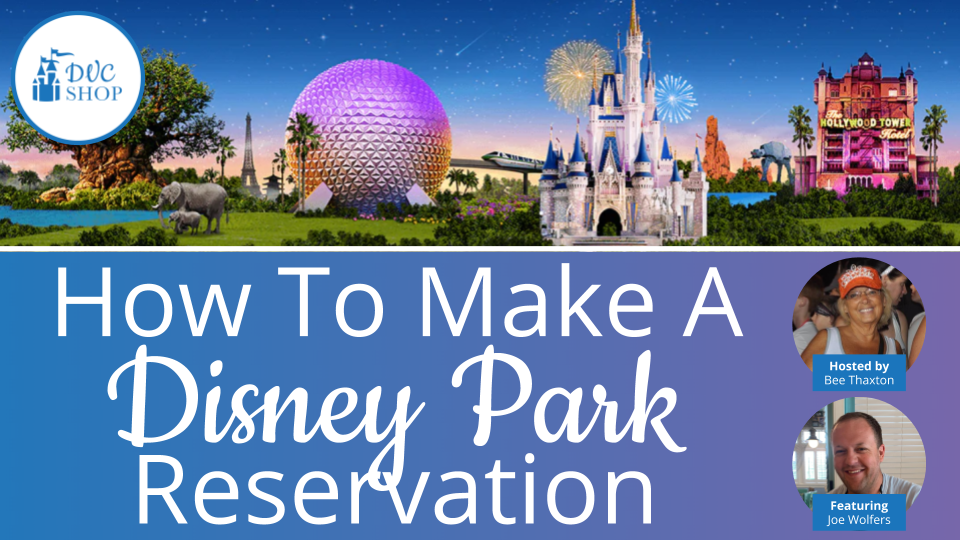 How To Make A Disney Park Reservation