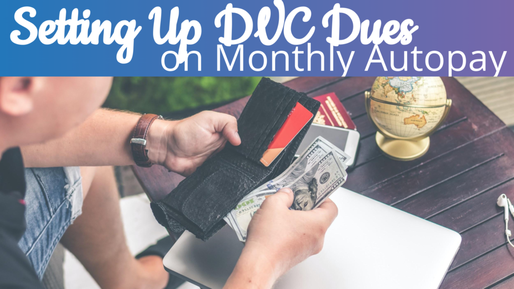 Setting Up DVC Dues on Monthly Auto Pay