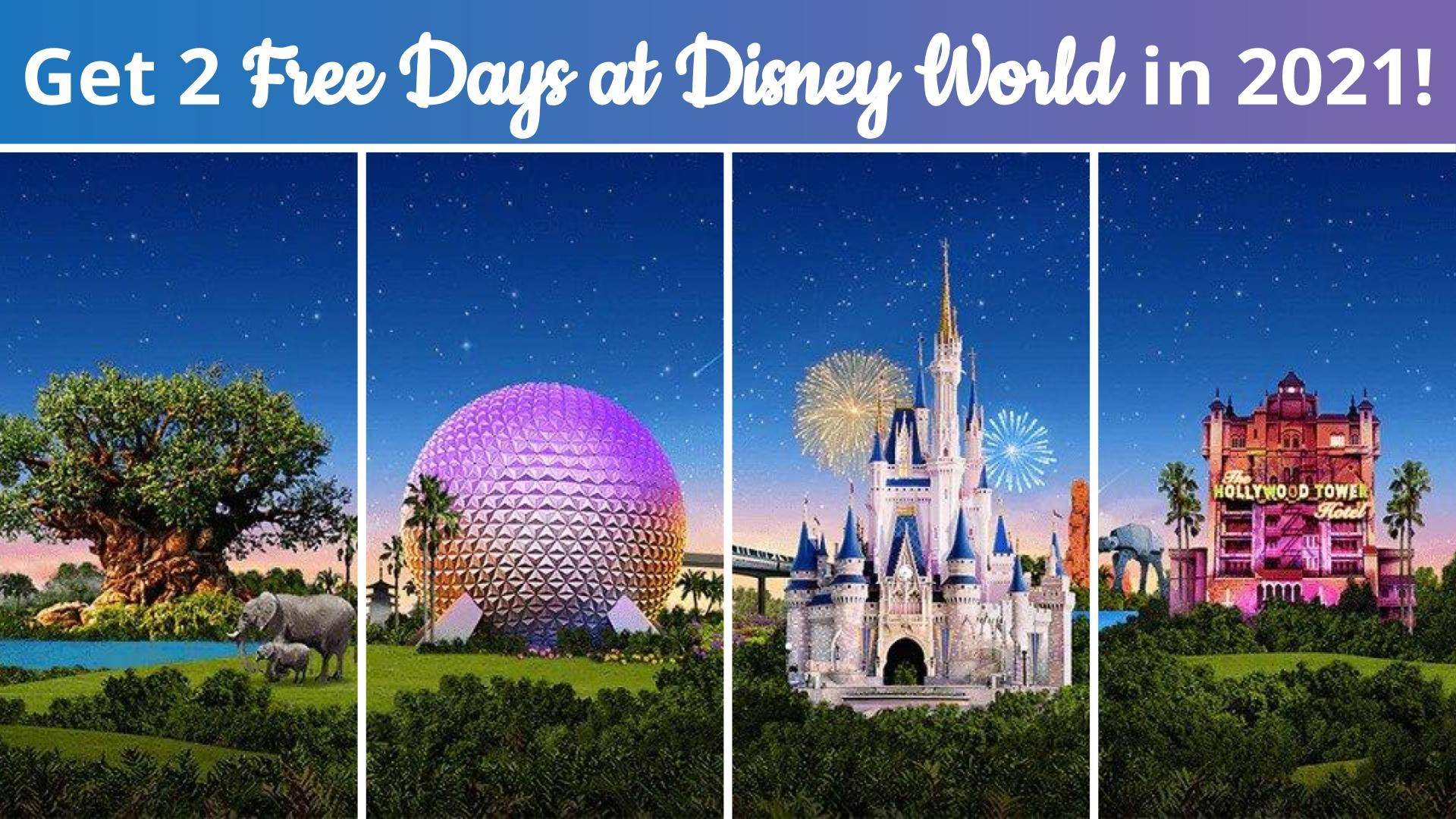 Get 2 Free Days at Disney World in 2021