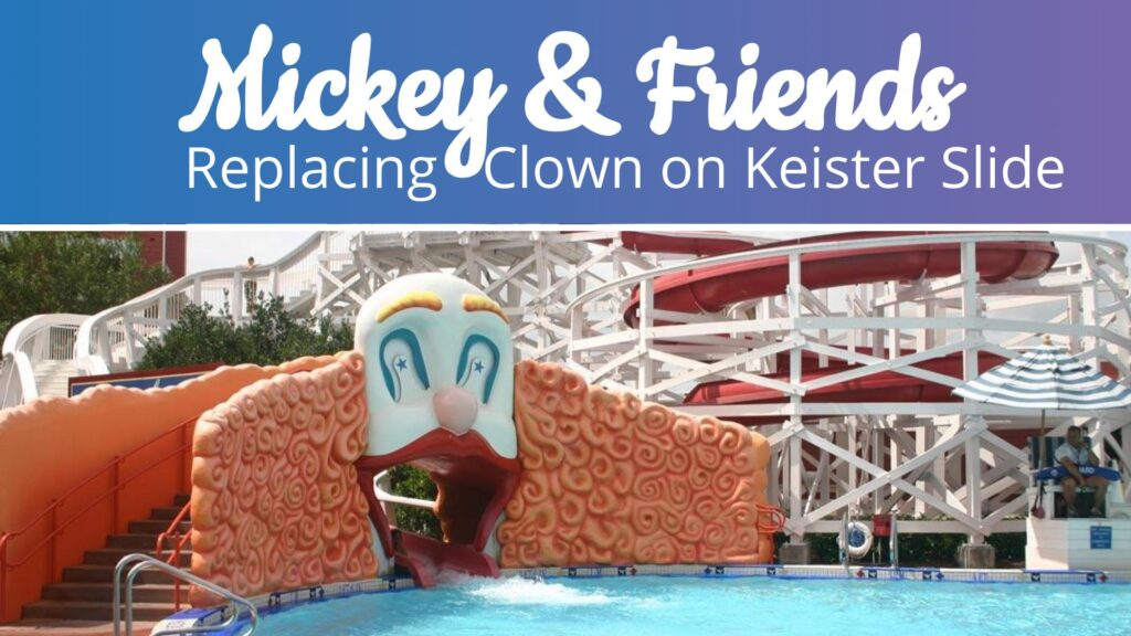 Mickey & Friends replacing clown on keister slide