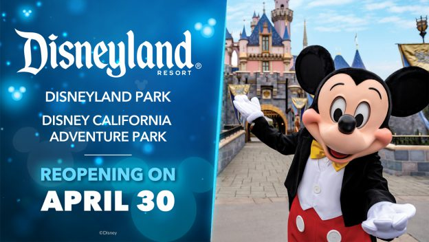Disneyland reopening date April 30 2021