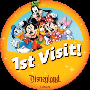 1st Visit Button - Disneyland
