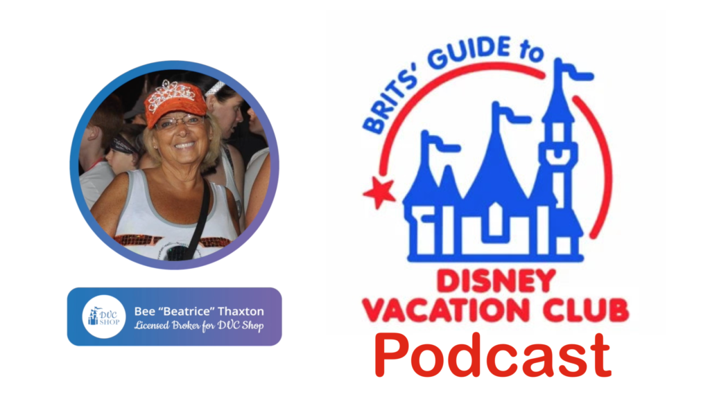 Brits Guide to Disney Vacation Club Podcast featuring Bee Thaxton, DVC Shop Broker