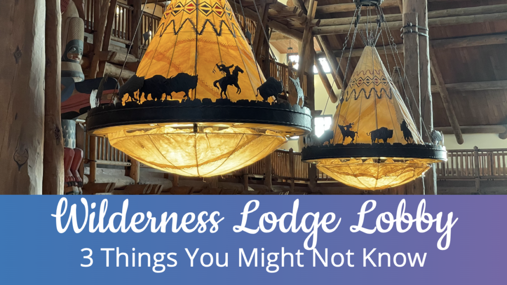Wilderness Lodge Lobby - 3 Things You Might Not Know