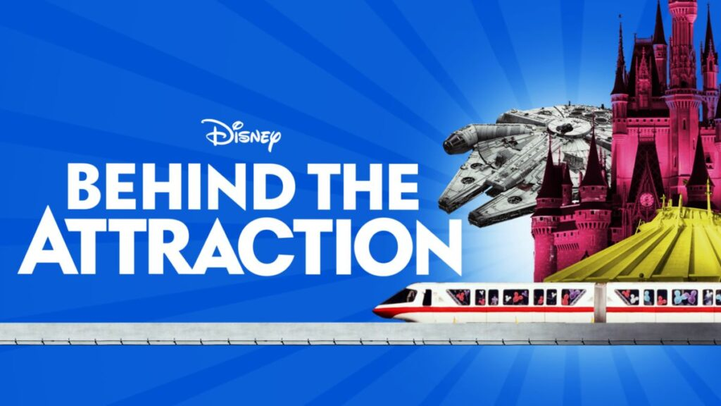 Behind the Attraction DocuSeries on Disney+