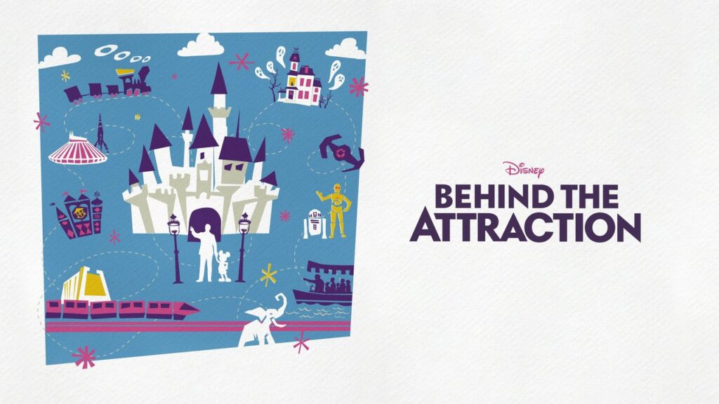 Disney Behind The Attraction on Disney+