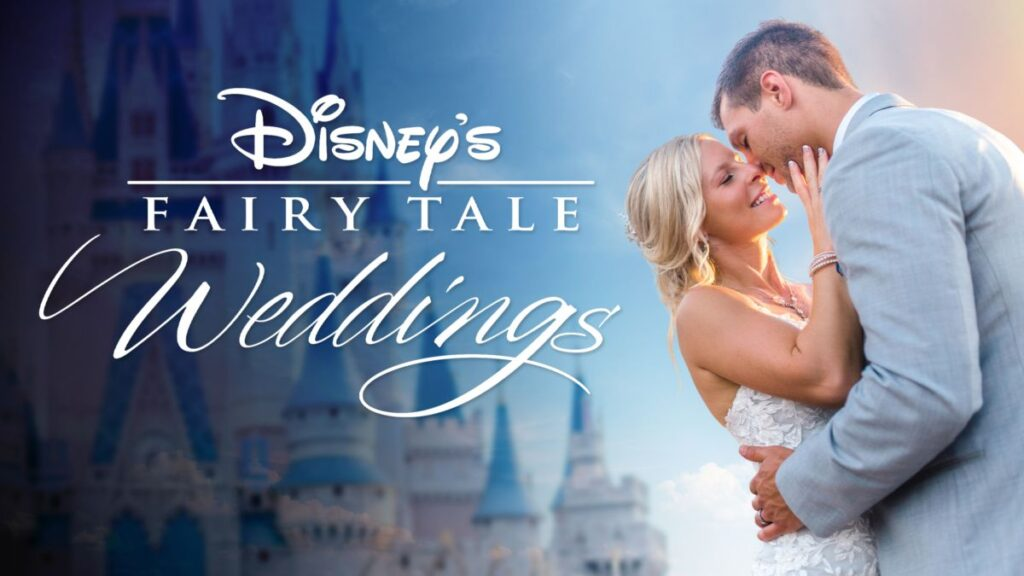 Disney Fairy Tale Weddings show on Disney+